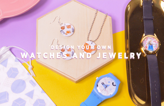 Design your own: Watches and Jewelry