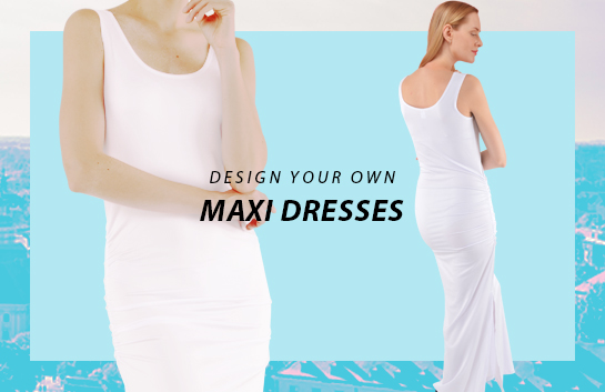 Design your own Maxi Dresses