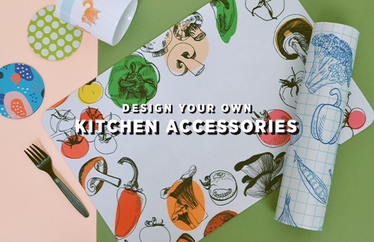Design your own: Kitchen Accessories