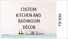 Custom Kitchen and Bathroom Décor