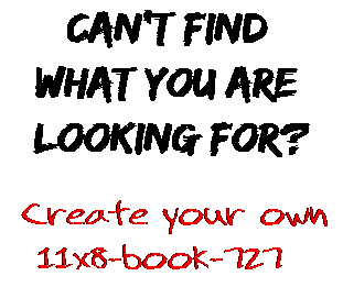 Can't find  what you are  looking for? Create your own  11x8-book-727