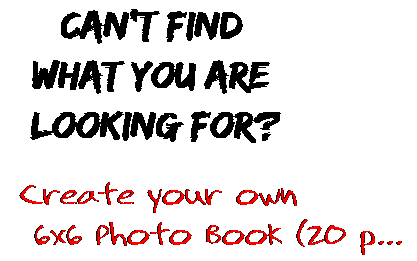 Can't find  what you are  looking for? Create your own  6x6 Photo Book (20 p...