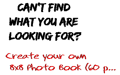 Can't find  what you are  looking for? Create your own  8x8 Photo Book (60 p...