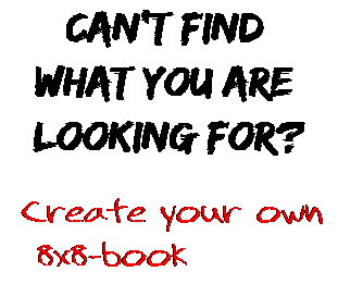 Can't find  what you are  looking for? Create your own  8x8-book