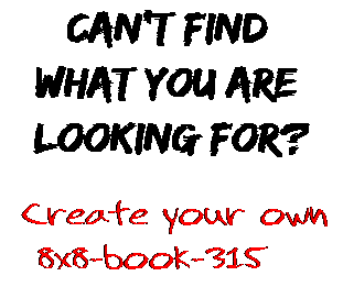 Can't find  what you are  looking for? Create your own  8x8-book-315