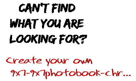 Can't find  what you are  looking for? Create your own  9x7-9x7photobook-chr...