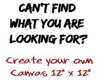 Can't find  what you are  looking for? Create your own  Canvas 12