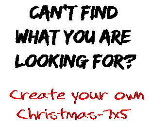 Can't find  what you are  looking for? Create your own  Christmas-7x5
