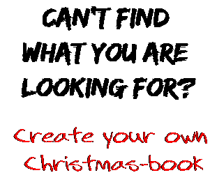 Can't find  what you are  looking for? Create your own  Christmas-book