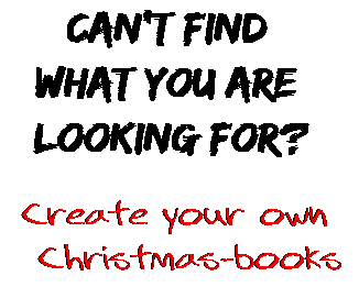 Can't find  what you are  looking for? Create your own  Christmas-books