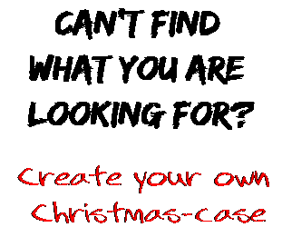 Can't find  what you are  looking for? Create your own  Christmas-case