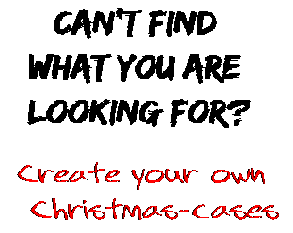 Can't find  what you are  looking for? Create your own  Christmas-cases