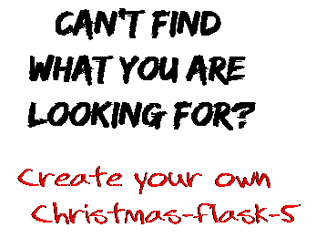 Can't find  what you are  looking for? Create your own  Christmas-flask-5