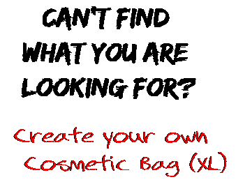 Can't find  what you are  looking for? Create your own  Cosmetic Bag (XL)
