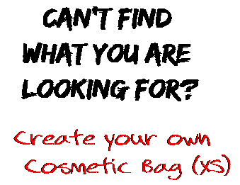 Can't find  what you are  looking for? Create your own  Cosmetic Bag (XS)