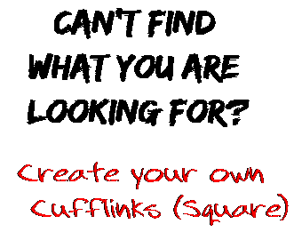 Can't find  what you are  looking for? Create your own  Cufflinks (Square)