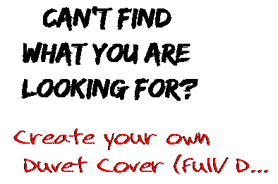 Can't find  what you are  looking for? Create your own  Duvet Cover (Full/ D...