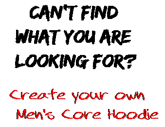 Can't find  what you are  looking for? Create your own  Men's Core Hoodie