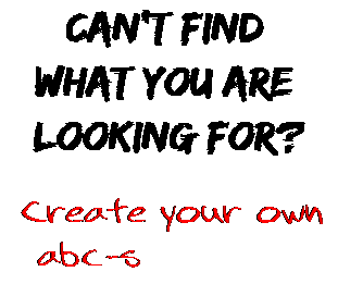 Can't find  what you are  looking for? Create your own  abc-s