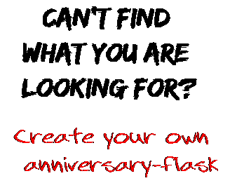Can't find  what you are  looking for? Create your own  anniversary-flask