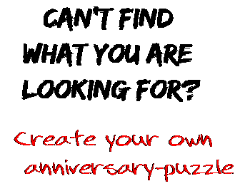 Can't find  what you are  looking for? Create your own  anniversary-puzzle