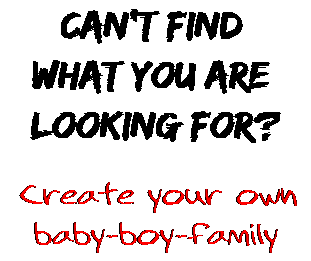Can't find  what you are  looking for? Create your own  baby-boy-family