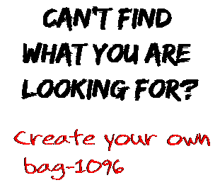 Can't find  what you are  looking for? Create your own  bag-1096
