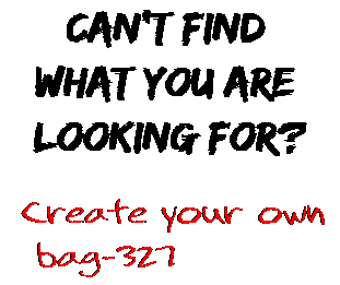 Can't find  what you are  looking for? Create your own  bag-327