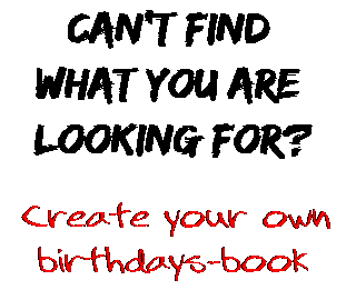 Can't find  what you are  looking for? Create your own  birthdays-book