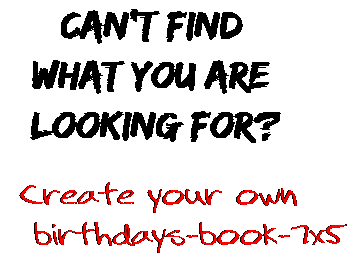 Can't find  what you are  looking for? Create your own  birthdays-book-7x5
