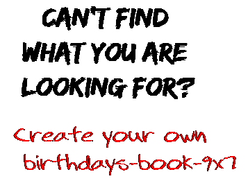 Can't find  what you are  looking for? Create your own  birthdays-book-9x7