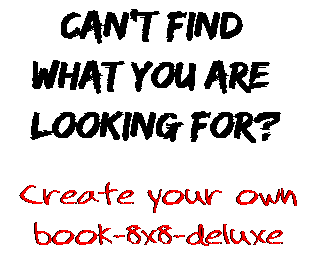 Can't find  what you are  looking for? Create your own  book-8x8-deluxe