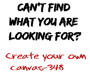 Can't find  what you are  looking for? Create your own  canvas-348