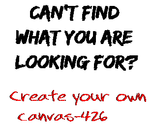 Can't find  what you are  looking for? Create your own  canvas-426