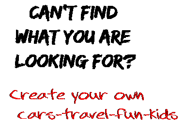 Can't find  what you are  looking for? Create your own  cars-travel-fun-kids