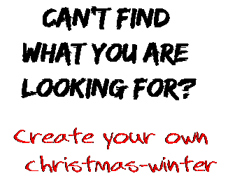 Can't find  what you are  looking for? Create your own  christmas-winter