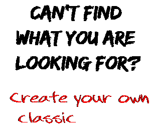 Can't find  what you are  looking for? Create your own  classic