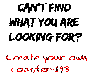 Can't find  what you are  looking for? Create your own  coaster-193