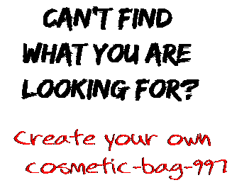 Can't find  what you are  looking for? Create your own  cosmetic-bag-997
