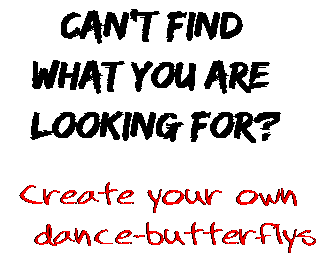 Can't find  what you are  looking for? Create your own  dance-butterflys