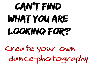Can't find  what you are  looking for? Create your own  dance-photography