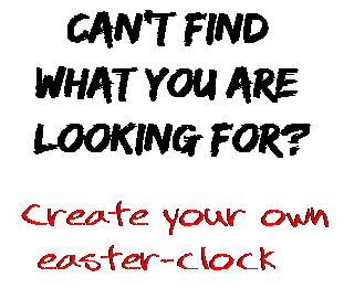 Can't find  what you are  looking for? Create your own  easter-clock