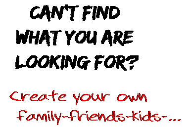 Can't find  what you are  looking for? Create your own  family-friends-kids-...