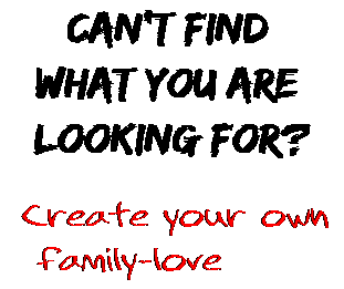 Can't find  what you are  looking for? Create your own  family-love