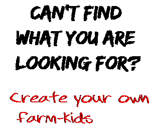 Can't find  what you are  looking for? Create your own  farm-kids