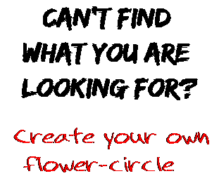 Can't find  what you are  looking for? Create your own  flower-circle