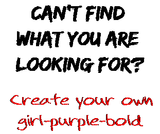 Can't find  what you are  looking for? Create your own  girl-purple-bold