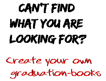 Can't find  what you are  looking for? Create your own  graduation-books