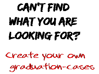 Can't find  what you are  looking for? Create your own  graduation-cases