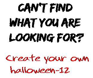 Can't find  what you are  looking for? Create your own  halloween-12